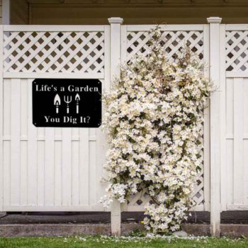 Life's A Garden Dig Funny Garden Metal Signs